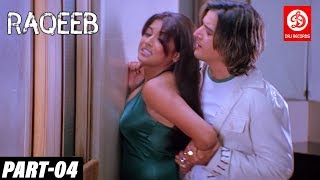 Raqeeb Part -04 | Tanushree Dutta, Sharman Joshi, Jimmy Shergill | Bollywood Romantic Drama Movie