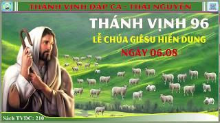 Thánh Vịnh 96 Thái Nguyên -  Lễ Chúa Hiển Dung 06.08