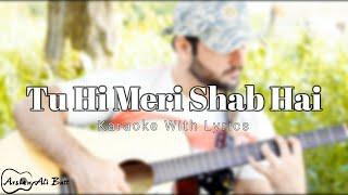 Tu He Meri Shab Hai   Karaoke With Lyrics