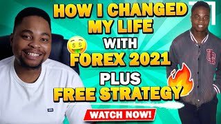 How Forex Changed My Life FREE FOREX STRATEGY 2021