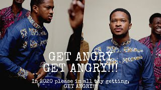 In 2020 please in all thy getting, GET ANGRY!!! – Evangelist Lawrence Oyor