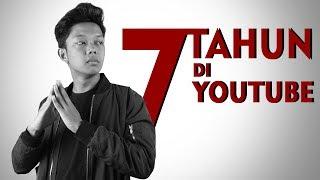 7 TAHUN DI YOUTUBE