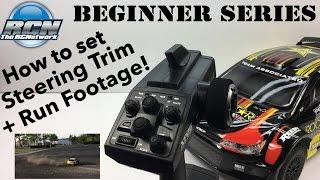 RC Beginner Series - Steering Trim / Bonus Running Footage!