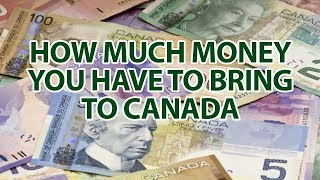 How Much Money You Have To Bring To Canada