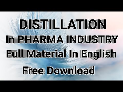 DISTILLATION In Pharmaceutical Industry | Types Of Distillation Material Free Download| Pharma Guide