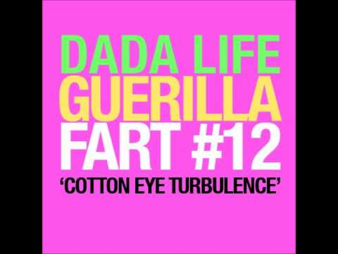 Cotton Eye Turbulence (Dada Life Guerilla Fart #12)