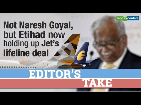Editor's Take | Editor's Take | Not Naresh Goyal, but Etihad now holding up Jet's lifeline deal