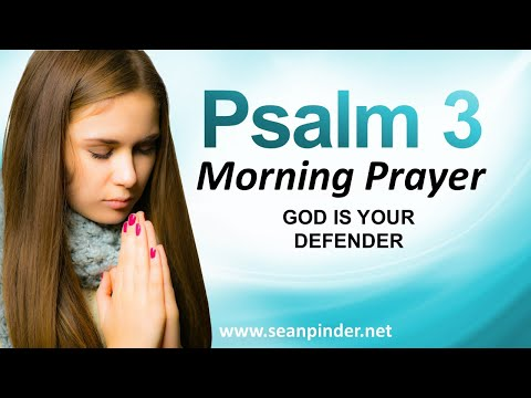 GOD IS YOUR DEFENDER - PSALMS 3 - MORNING SPIRITUAL WARFARE PRAYER