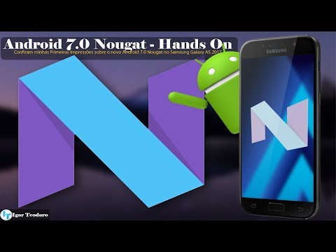 Android 7.0 Nougat - Hands On (Primeiras Impressões) [Samsung Galaxy A5 2017]