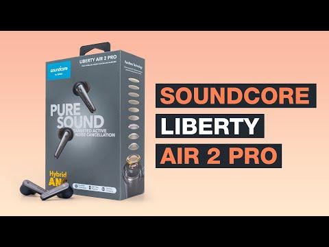Soundcore Liberty Air 2 Pro Testbericht - Wie gut sind sie wirklich? Unser Fazit - Testventure