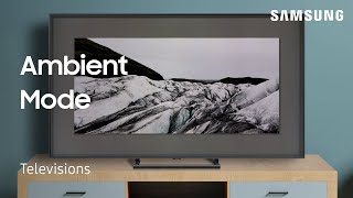 How to use Ambient Mode to personalize your 2018 QLED TV | Samsung US