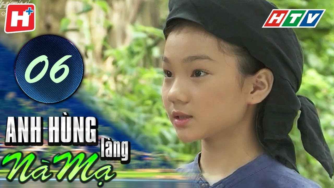 image Anh Hùng Làng Nà Mạ - Tập 06 | HTV Films Tình Cảm Việt Nam Hay Nhất 2020