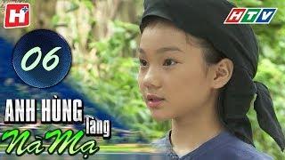 Anh Hùng Làng Nà Mạ - Tập 06 | HTV Films Tình Cảm Việt Nam Hay Nhất 2020