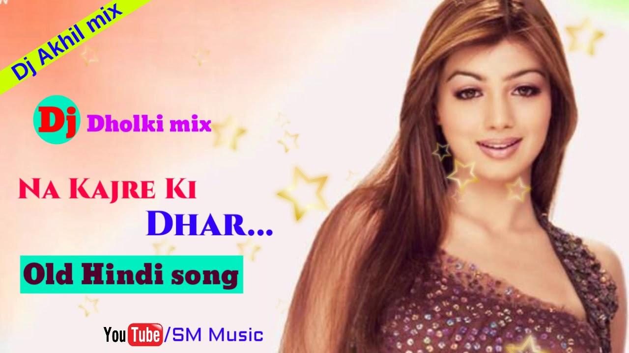 Dj Na Kajre Ki Dhar Mohra 90s Hindi Dj Song Youtube