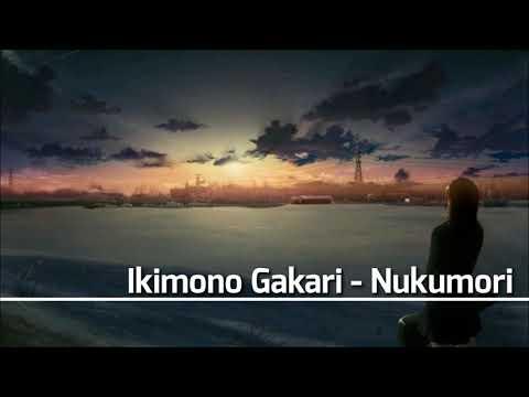 Ikimono Gakari - Nukumori [With Lyrics]