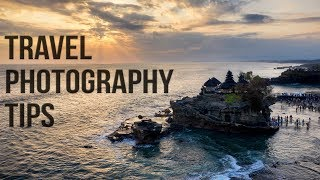 5 Travel Photography Tips you must know!