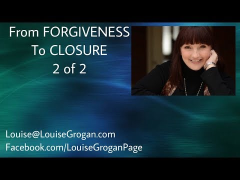 From FORGIVENESS To CLOSURE 2 of 2