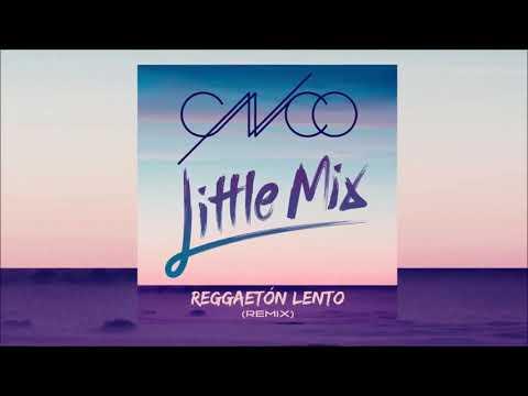 Reggaeton Lento - CNCO ft. Little Mix (preview)