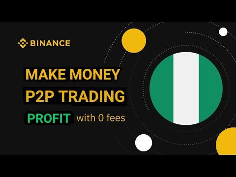 MAKE MONEY P2P TRADING ON BINANCE NIGERIA