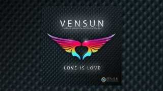 Love is Love (Lyric Video) by VenSun ft. David Vendetta & Sylvia Tosun