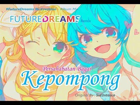 Kepompong ( By Sid3ntosca ) [ #FutureDreams_Remix Ft.Hatsune Miku ]