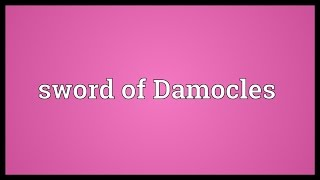 Sword of Damocles Meaning