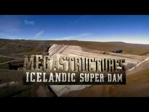 Extreme Engineering Megastructures Icelandic Super Dam HD   Fully Stunning Techonlogy