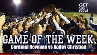 Game of the Week | Valley Christian vs Cardinal Newman - CIF NorCal D2AA Finals