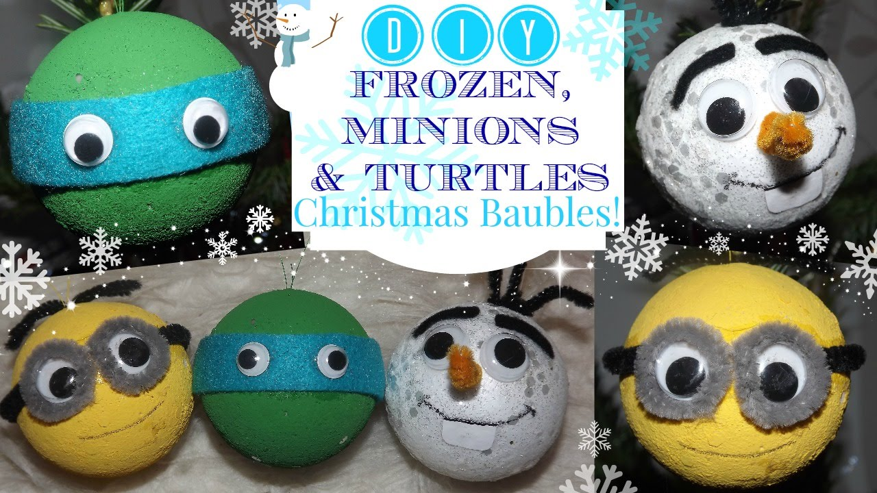 DIY Frozen, Minions and Turtles Christmas Baubles! - YouTube