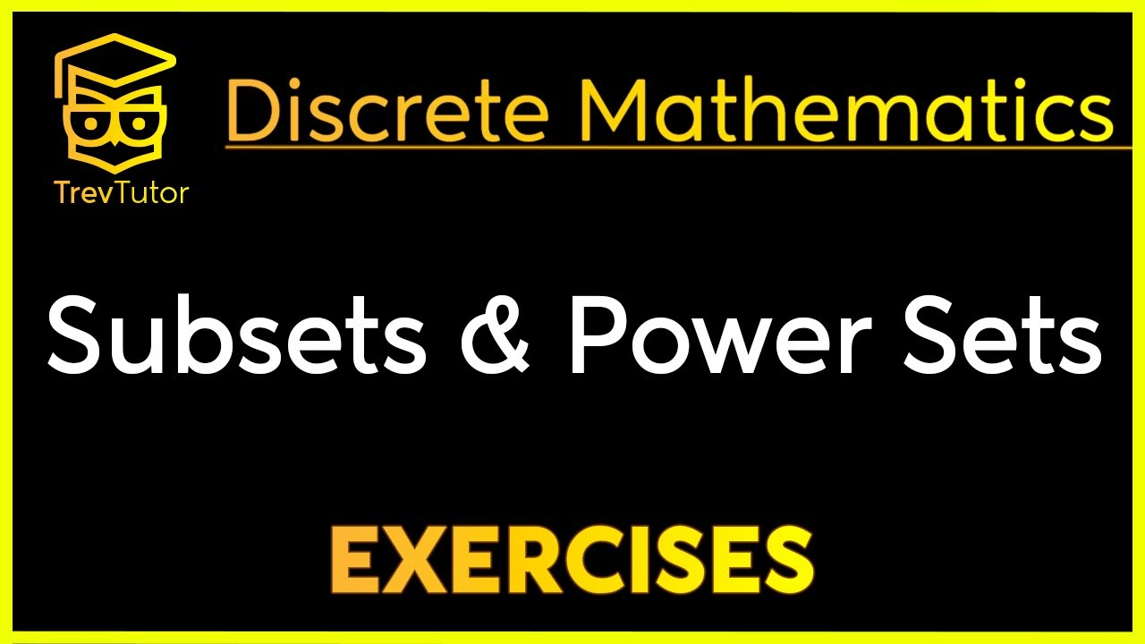 [Discrete Math 1] Subsets and Power Sets Examples