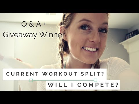 Workout Split? Competing? Cheat Meals? Q&A + Giveaway Winner!!!