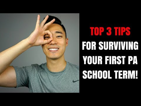 TOP 3 TIPS ON SURVIVING YOUR 1ST PA SCHOOL TERM!