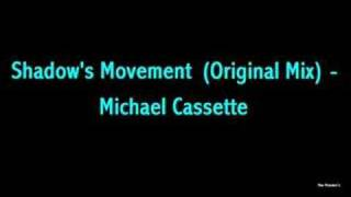 Michael Cassette - Shadow