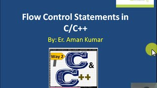 11. Flow Control Statements(Conditional Statements) in C/C++  by Aman Kumar