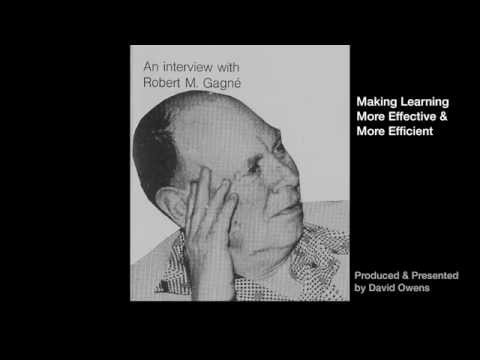 Robert M. Gagne on 'Making Learning More Effective & Efficient'