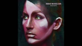 Ingrid Michaelson - Old Days (Official Audio)
