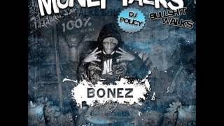 Bonez-R.E.D(REMEBER EVERYONE DECIEVES) *Money Talks Bullshit Walks*