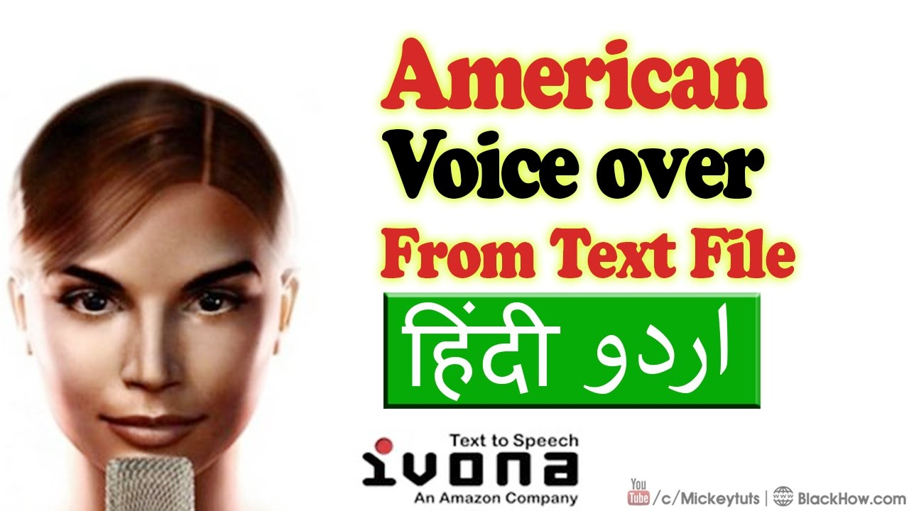 Make American Voice over from Text File with IVONA   Urdu / Hindi