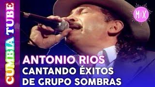 Antonio Ríos - En Vivo cantando Éxitos de Grupo Sombras | Video Mix Cumbia Tube YouTube Videos