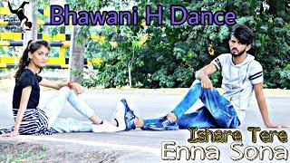 Ishare Tere || Enna Sona || Dance choreography By Bhawani singh