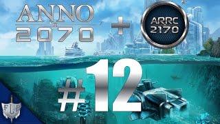 Let's Play Together Anno 2070 mit Mod Anno 2170 A.R.R.C – #12 – [Deutsch|HD]