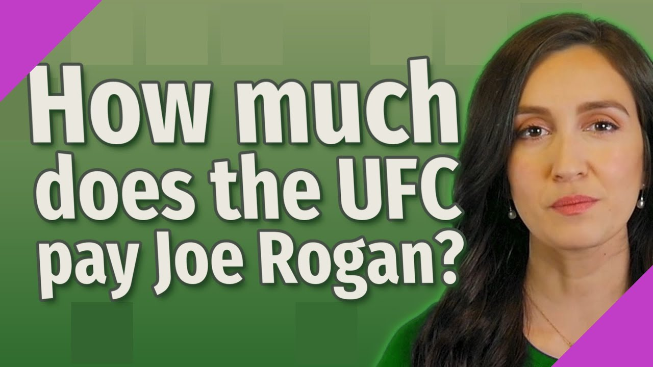 How Much Does The Ufc Pay Joe Rogan Youtube