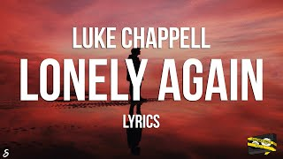 Bangers Only & Luke Chappell - Lonely Again (Lyrics)