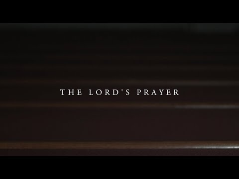 The Lord's Prayer - For Thine Is The Kingdom , And The Power,  And The Glory Forever