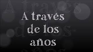 Through the years en español T&H