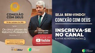 CONEXÃO COM DEUS | OS CINCO PILARES DA REFORMA PROTESTANTE | Rev. Hernandes Dias Lopes