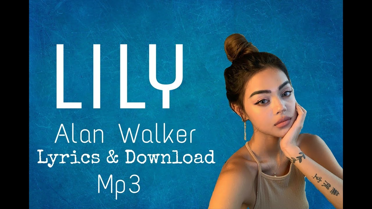 Lily by Alan Walker on MP3, WAV, FLAC, AIFF & ALAC at Juno Download