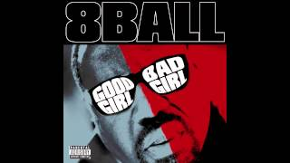 "8Ball - ""Good Girl Bad Girl"""