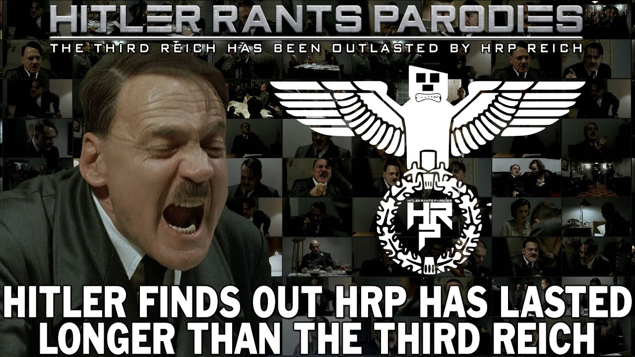 Hitler finds out HRP has lasted longer than the Third Reich