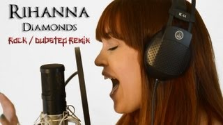 Rihanna - Diamonds (ROCK / DUBSTEP REMIX)